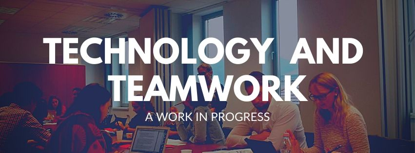 Technology and teamwork, a work in progress