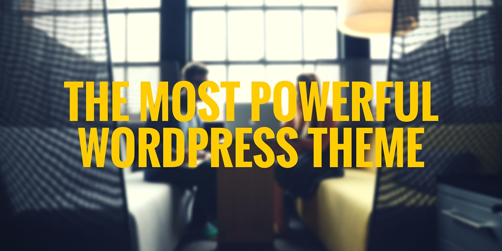 The most powerful WordPress theme