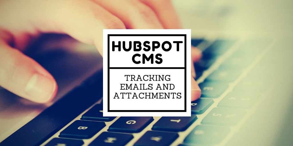 Hubspot CMS: Tracking emails and attachments